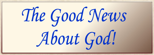 The Good News About God